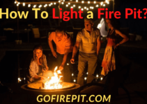 How To Light a Fire Pit