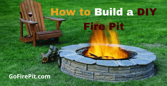How to Build a DIY Fire Pit