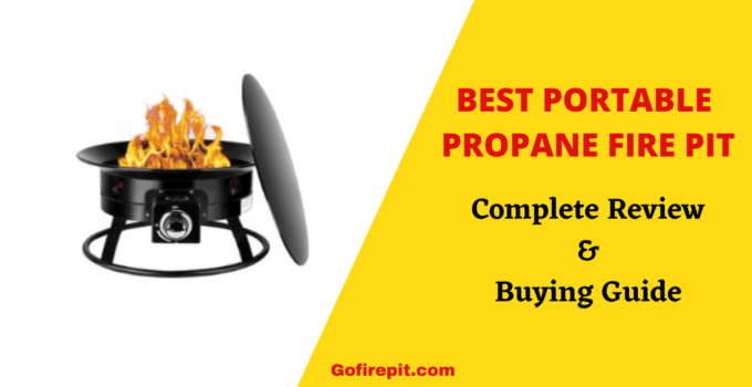 Best Portable Propane Fire Pit | Complete Review & Buying Guide [Updated List]