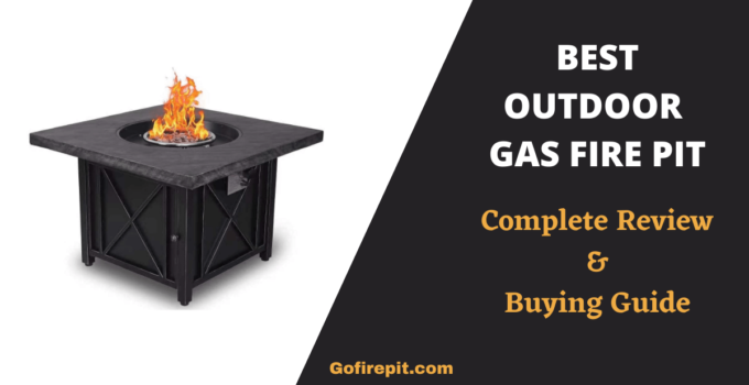 Best Outdoor Gas Fire Pit | Complete Review & Buying Guide